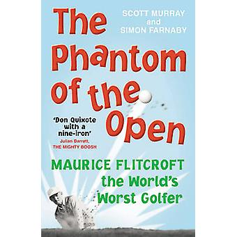 The Phantom of The Open - Maurice Flitcroft - the World's Worst Golfer
