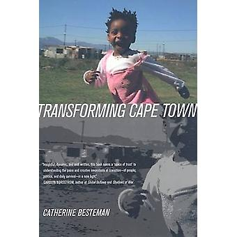 Transforming Cape Town by Catherine Besteman - 9780520256712 Book