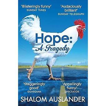 Hope - A Tragedy (Main Market Ed.) by Shalom Auslander - 9781447207665