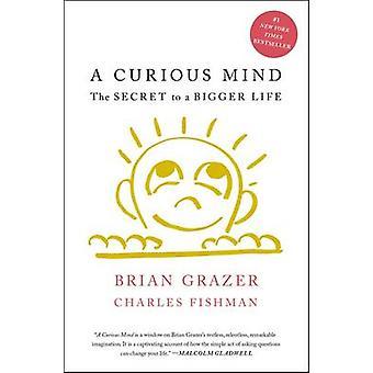 Een nieuwsgierige geest - het geheim van een grotere leven van Brian Grazer - Charles