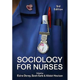 Sociology for Nurses (3rd Revised edition) by Elaine Denny - Sarah Ea