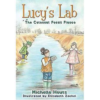 Den kolossale fossile fiasko - Lucy's Lab #3 af Michelle Houts - 9781510