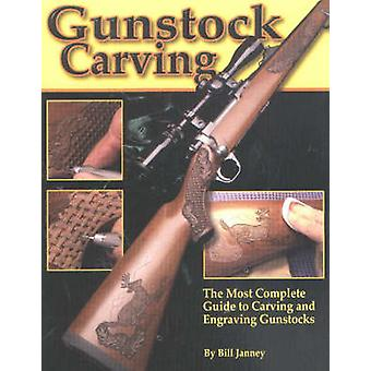 Gunstock Carving - The Most Complete Guide to Carving and Engraving Gu