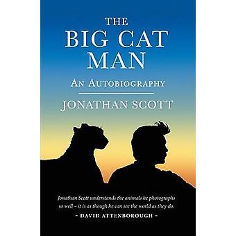 The Big Cat Man - An Autobiography by Jonathan Scott - 9781784770334 B