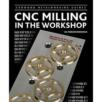 Fresado CNC en el taller de Marcus D. Bowman - libro 9781847975126