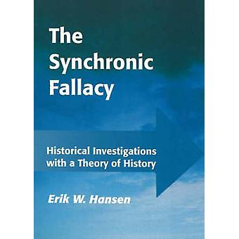 Synchronic Fallacy - Historical Investigations with a Theory of Histor
