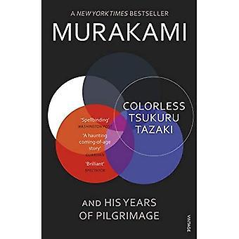 Farblose Tsukuru Tazaki und seiner jahrelangen Wallfahrt