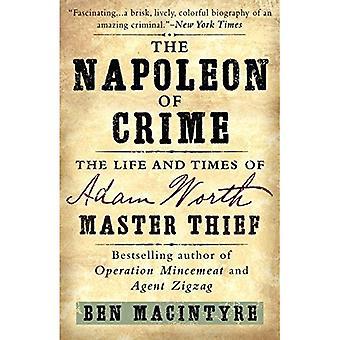Napoleon i brottslighet: livet och tiderna av Adam Worth, Master Thief