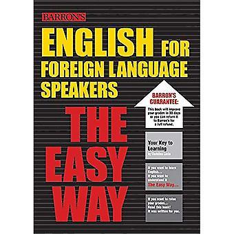 Engels voor vreemde taal sprekers: The Easy Way (Barron's Easy Way)