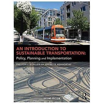 Eine Einführung in die nachhaltige Transport: Politik, Planung und Umsetzung