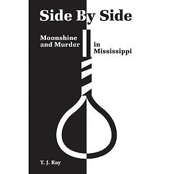 Sida vid sida: hembränt och mord i Mississippi