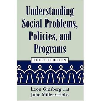 Begrip van de sociale problemen, beleidsmaatregelen en programma 's