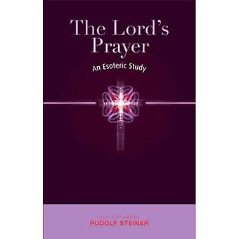 The Lord's Prayer: An Esoteric Study