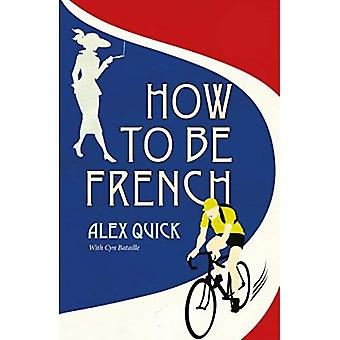 How to be French
