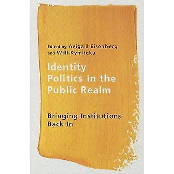Identitetspolitik i den offentliga sfären - att föra institutioner tillbaka i