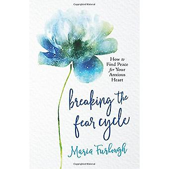 Bryte frykt syklusen - hvordan finne fred for engstelig hjertet av