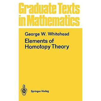 Elements of Homotopy Theory by Whitehead & George W.