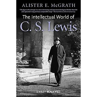 Intellectual World of C. S. Lewis by McGrath