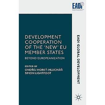 Entwicklungszusammenarbeit der neuen EU-Mitgliedstaaten über die Europäisierung von HorkHluch & Ondej
