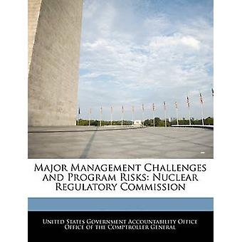 Major Management Challenges and Program Risks Nuclear Regulatory Commission by United States Government Accountability