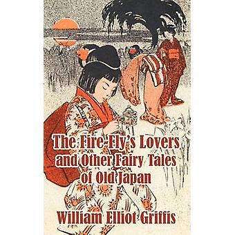 Liefhebbers van FireFlys en andere sprookjes van oude Japan de door Griffis & William Elliot
