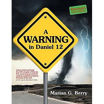 A Warning in Daniel 12 by Berry & Marian G.