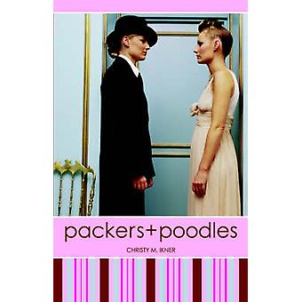 Packers and Poodles by Ikner & Christy M.