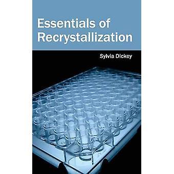 Essentials of herkristallisatie door Dickey & Sylvia