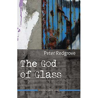 The God of Glass by Redgrove & Peter