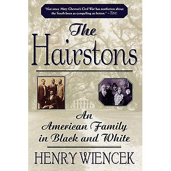 The Hairstons - An American Family in Black and White by Henry Wiencek