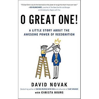 O Great One! - A Little Story About the Awesome Power of Recognition b