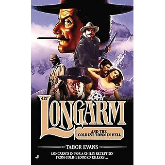 Longarm and the Coldest Town in Hell by Tabor Evans - 9780515154351 B