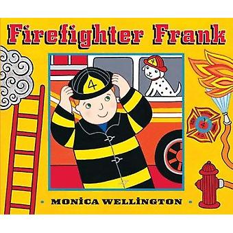 Firefighter Frank Board Book Edition by Monica Wellington - 978052542