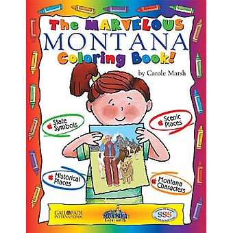 The Marvelous Montana Coloring Book! by Carole Marsh - 9780793398607