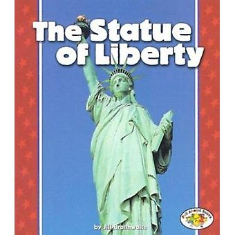 The Statue of Liberty by Jill Braithwaite - 9780822537564 Book