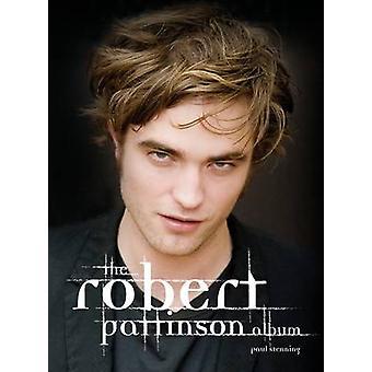 Robert Pattinson - The Biography by Paul Stenning - 9780859654388 Book