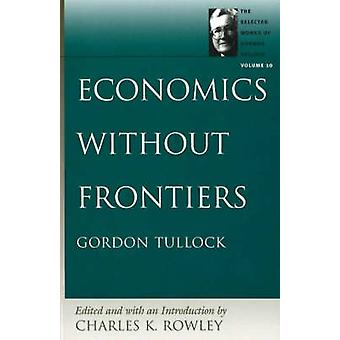 Economics Without Frontiers - Volume 10 by Charles K. Rowley - 9780865