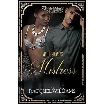 My Husband's Mistress - Renaissance Collection by Racquel Williams - 9