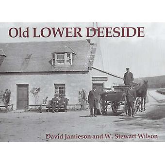 Old Lower Deeside by David Jamieson - W.Stewart Wilson - 978184033282