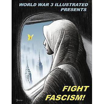 Fight Fascism! - Presented by World War 3 Illustrated by Seth Tobocman