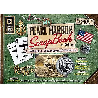 My Pearl Harbor Scrapbook 1941 - A Nostalgic Collection of Memories by