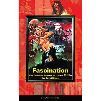 Fascination - The Celluloid Dreams of Jean Rollin by David Hinds - 978