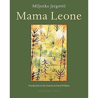 Mama Leone by Miljenko Jergovic - 9781935744320 Book