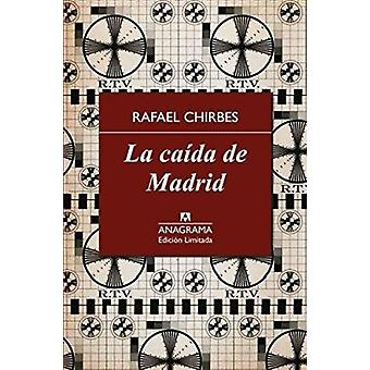 La caida de Madrid/ The Fall of Madrid by Chirbes - Rafael - 97884339