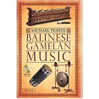 Balinese Gamelan Music by Michael Tenzer - 9780804841863 Book
