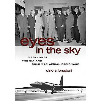 Eyes in the Sky - Eisenhower - the CIA and Cold War Aerial Espionage b