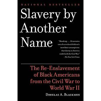 Slavery by Another Name - The Re-Enslavement of Black Americans from t