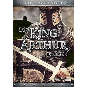 Did King Arthur Exist by Nick Hunter
