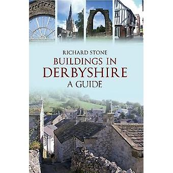 Buildings in Derbyshire  A Guide by Richard Stone