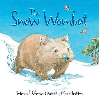 The Snow Wombat by Mark Jackson - 9781760113810 Book